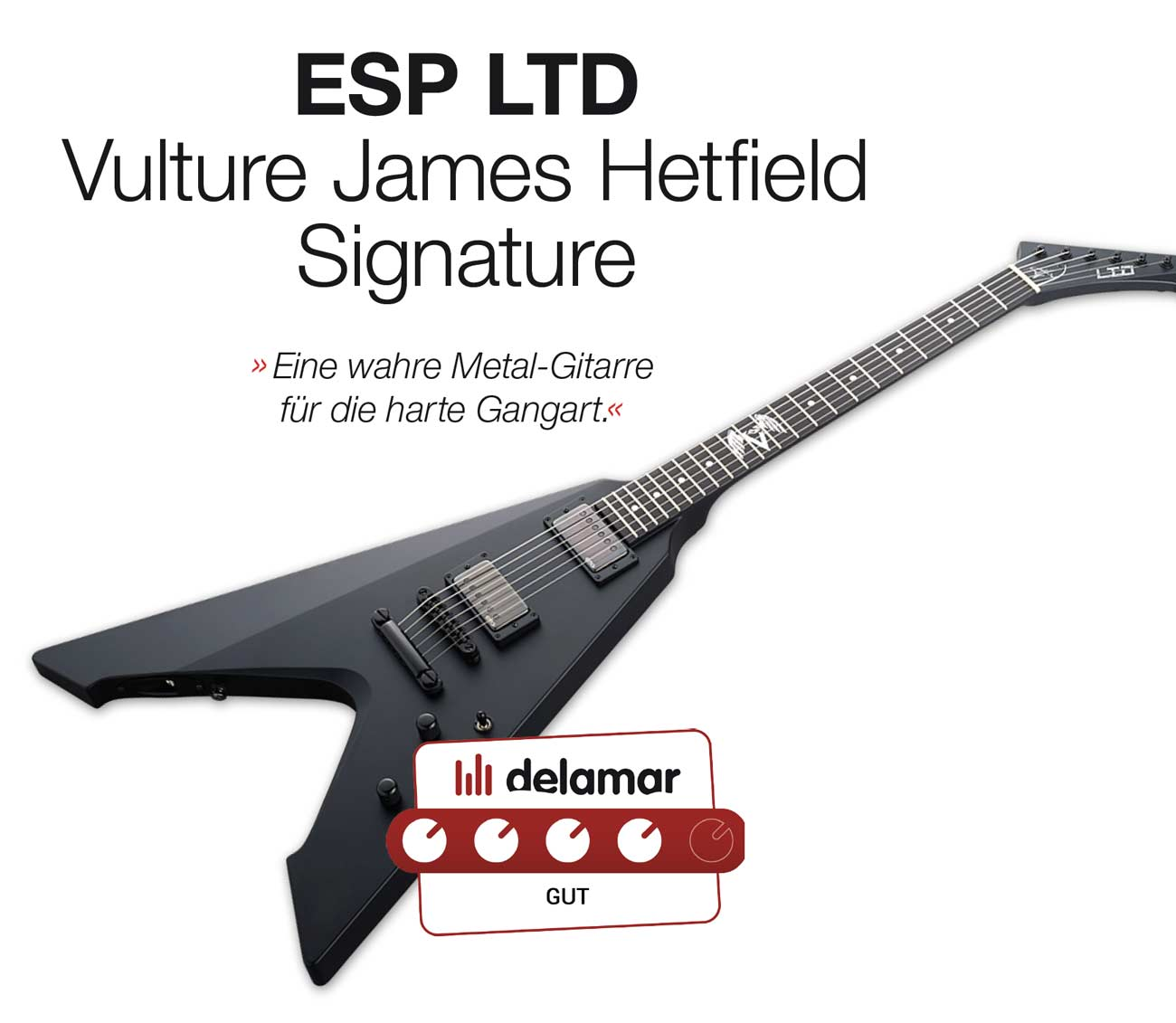 ESP LTD Vulture James Hetfield Signature Testbericht von Delamar